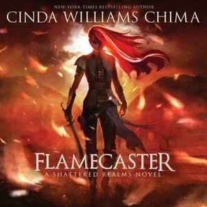 Flamecaster: A Shattered Realms Novel by Cinda Williams Chima