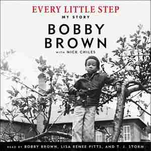 Every Little Step: My Story by Bobby Brown