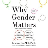 Why Gender Matters: What Parents And Teachers Need To Know About The Emerging Science Of Sex…
