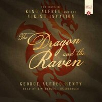 The Dragon And The Raven: The Days Of King Alfred And The Viking Invasion