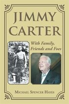 Jimmy Carter: With Family, Friends and Foes