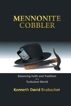 Mennonite Cobbler: Balancing Faith and Tradition in a Turbulent World