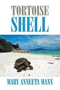 Tortoise Shell by Mary Anneeta Mann