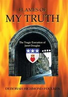 Flames of My Truth: The Tragic Execution of Janet Douglas