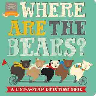 Where Are The Bears?: A Lift-a-Flap Counting Book