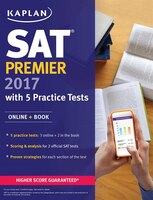 Book SAT Premier 2017 with 5 Practice Tests: Online + Book by Kaplan Test Prep