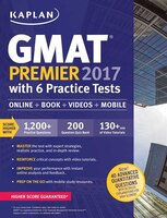 Book GMAT Premier 2017 with 6 Practice Tests: Online + Book + Videos + Mobile by Kaplan