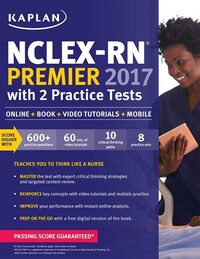 NCLEX-RN Premier 2017 with 2 Practice Tests: Online + Book + Video Tutorials + Mobile