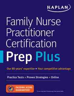 Family Nurse Practitioner Certification Prep Plus: Proven Strategies + Content Review + Online Practice by Kaplan Nursing