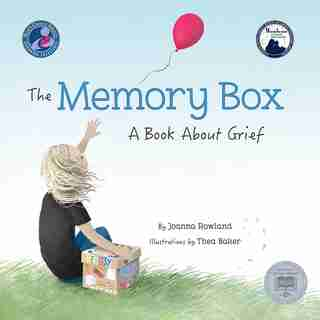 The MEMORY BOX: A Book About Grief by Joanna Rowland, Joanna
