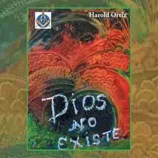 Dios no existe de Harold Ortiz