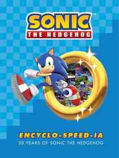 Sonic The Hedgehog Encyclo-speed-ia by Ian Flynn