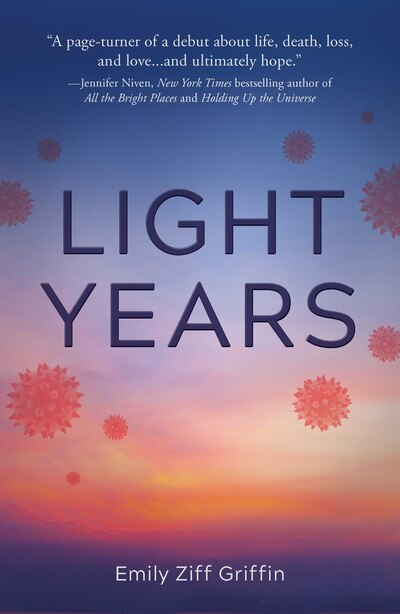 Light Years: A Novel by Emily Ziff Griffin