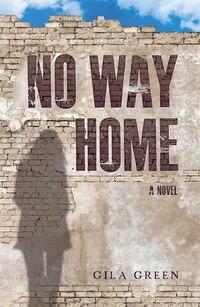 No Way Home: A Novel