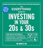 The Everything Guide to Investing in Your 20s & 30s: Your step-by-step guide to: * Understanding…