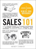 Sales 101: From Finding Leads and Closing Techniques to Retaining Customers and Growing Your…