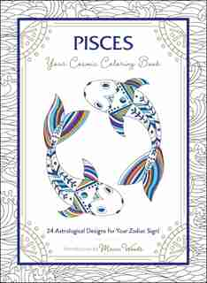 Pisces: Your Cosmic Coloring Book: 24 Astrological Designs for Your Zodiac Sign! by Adams Media