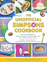 The Unofficial Simpsons Cookbook: From Krusty Burgers to Marge's Pretzels, Famous Recipes from Your…