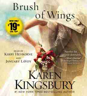 A Brush of Wings: A Novel by Karen Kingsbury