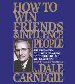 How To Win Friends And Influence People de Dale Carnegie