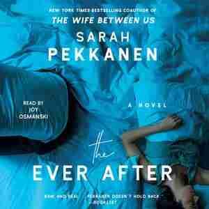 The Ever After: A Novel by Sarah Pekkanen