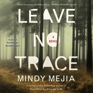 Leave No Trace: A Novel by Mindy Mejia