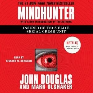 Mindhunter: Inside The Fbi's Elite Serial Crime Unit by Mark Olshaker