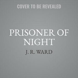 Prisoner Of Night by J. R. Ward