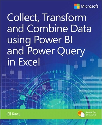 Collect, Combine, And Transform Data Using Power Query In Excel And Power Bi de Gil Raviv
