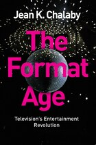 The Format Age: Televisions Entertainment Revolution