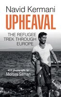 Book Upheaval: The Refugee Trek through Europe by Navid Kermani