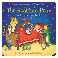 The Bedtime Bear: A Lift-the-flap Book
