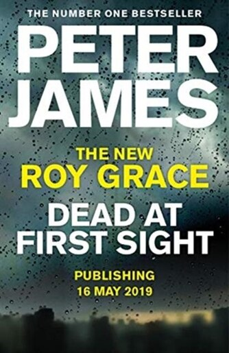Dead At First Sight (roy Grace #15) by Peter James