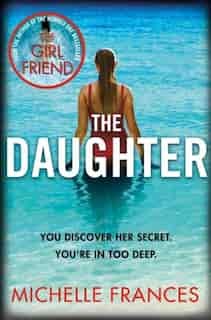 The Daughter by Michelle Frances