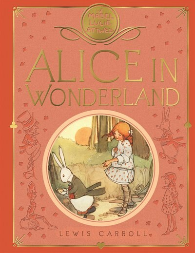 Mabel Lucie Attwell's Alice's Adventures In Wonderland by Lewis Carroll