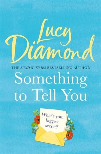 Something To Tell You by Lucy Diamond