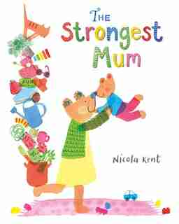 The Strongest Mum by Nicola Kent