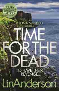 Time For The Dead (rhona Macleod #14) by Lin Anderson