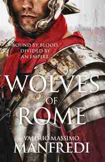 Wolves Of Rome by Valerio Massimo Manfredi