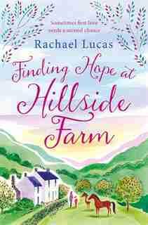 Finding Hope At Hillside Farm by Rachael Lucas