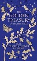 The Golden Treasury: Of English Verse