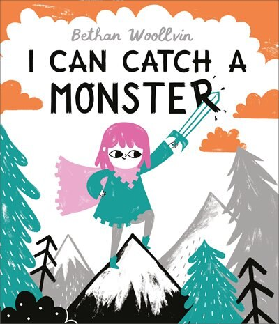 I Can Catch A Monster by Bethan Woollvin