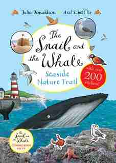 The Snail And The Whale Seaside Nature Trail by Julia Donaldson