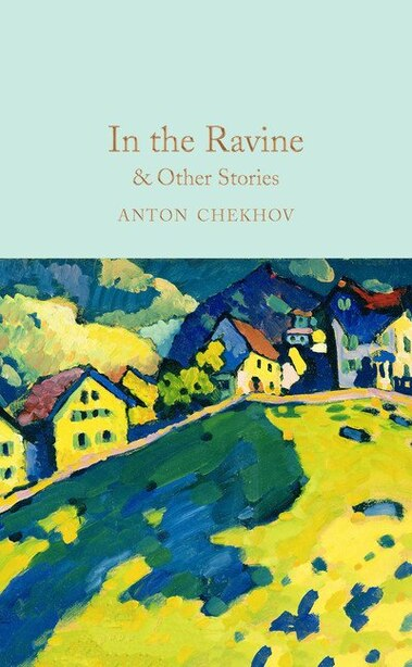 In The Ravine And Other Stories by Anton Chekhov