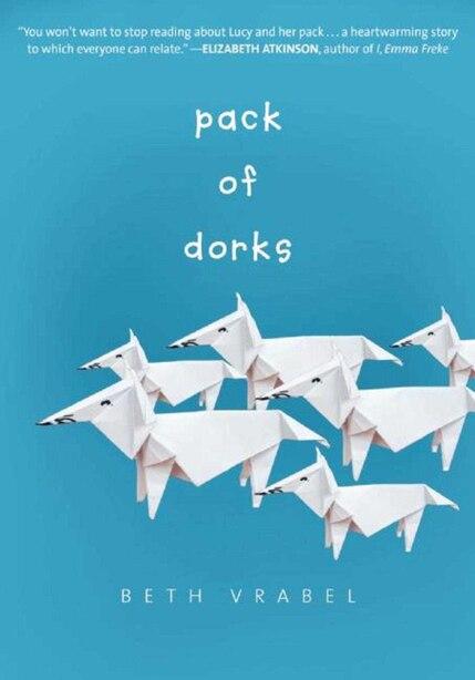 Pack of Dorks by Beth Vrabel