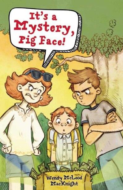 It's a Mystery, Pig Face! de Wendy Mcleod Macknight