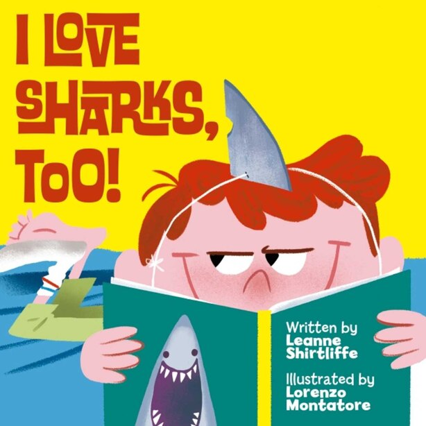 I Love Sharks, Too! by Leanne Shirtliffe