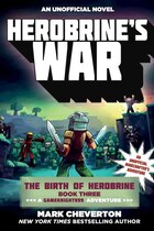 Herobrine's War: The Birth of Herobrine Book Three: A Gameknight999 Adventure: An Unofficial…