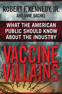 Vaccine Villains: What the American Public Should Know about the Industry