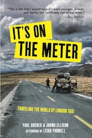 It's On the Meter: Traveling the World by London Taxi